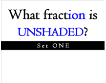 What fraction is UNSHADED? Set 1